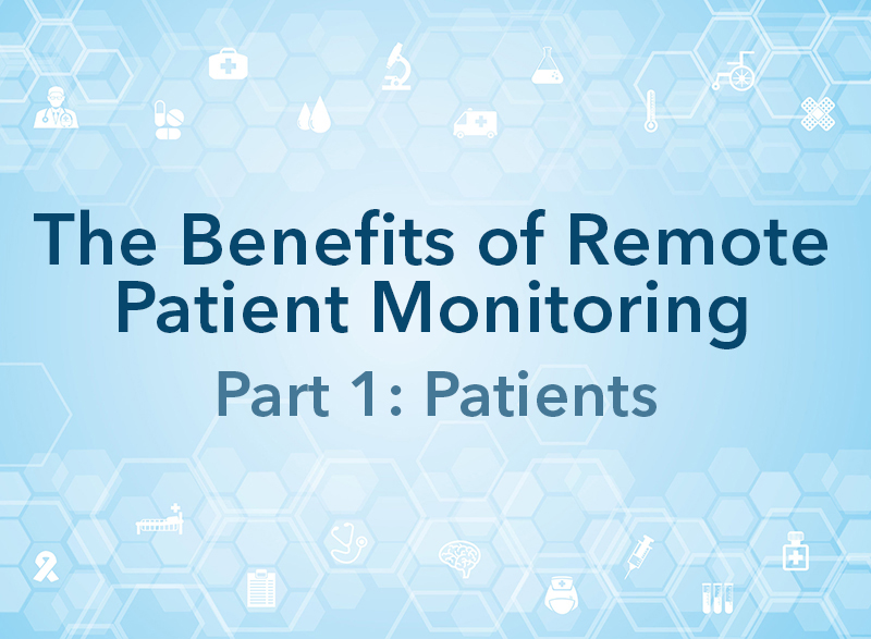 High tech graphic with title - The Benefits of Remote Patient Monitoring, Part 1: Patients